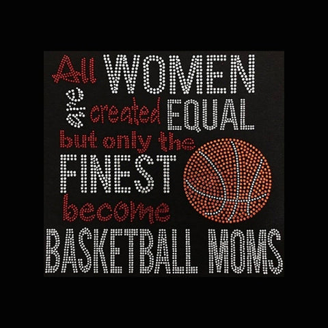 "Women Created Equal Basketball Moms  (9.25x9.25"")  Rhinestone Shirt - Bling By Bates"