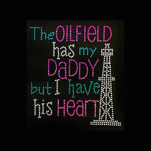 "Oilfield Has My Daddy - I have his Heart (8x7.5"") Rhinestone Shirt - Bling By Bates"