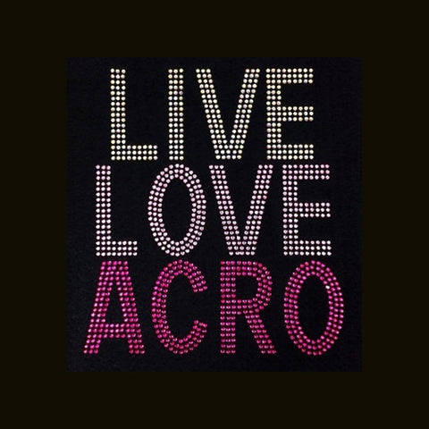 "Live Love Acro (8x6.5"") Rhinestone Shirt - Bling By Bates"