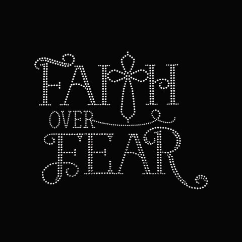 "Faith Over Fear (7.25x9"") Faith Rhinestone Bling Shirt - Bling By Bates"