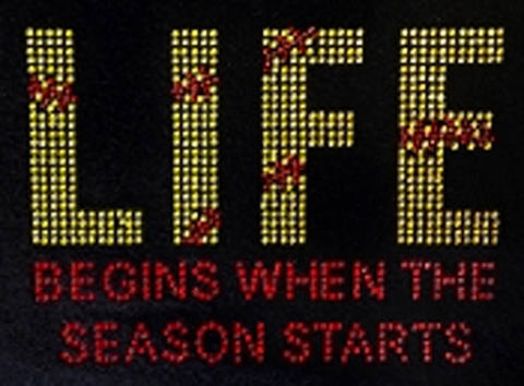 "Life Begins When The Season Starts (5.5x8"") Rhinestone Shirt - Bling By Bates"