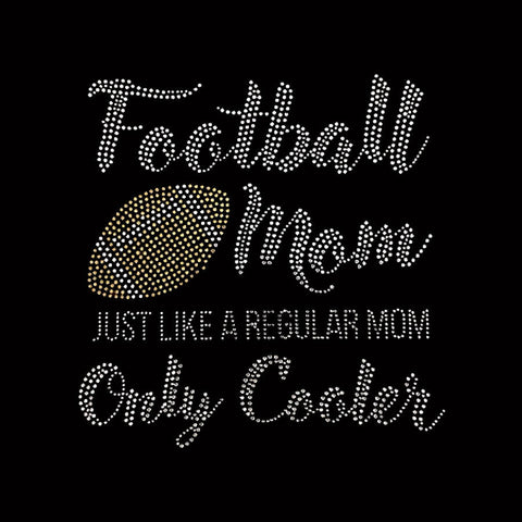 "Football Mom only Cooler (8.75x8.5"") Rhinestone Bling Shirt - Bling By Bates"