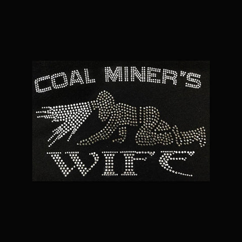 "Coal Miner's Wife (6x9"") Rhinestone Bling Shirt - Bling By Bates"