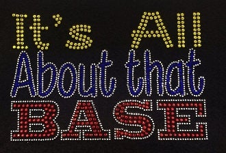 "It's All About that Base (6x9"") Softball Rhinestone Shirt - Bling By Bates"