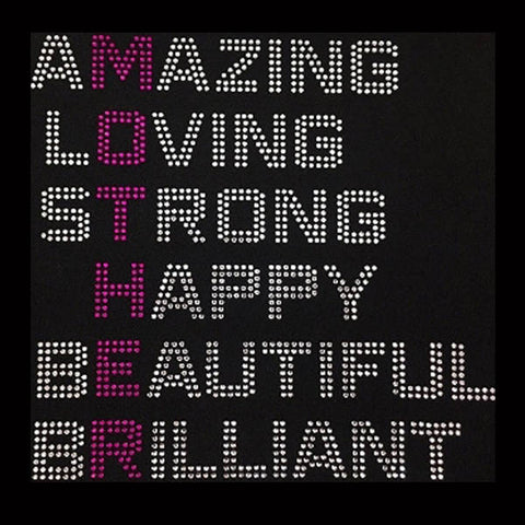"Mother Amazing Loving Strong Happy Beautiful Brilliant (9x9.25"") Rhinestone Bling Shirt - Bling By Bates"