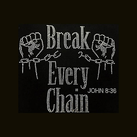 "Break Every Chain (9x9.75"") Rhinestone Bling Shirt - Bling By Bates"