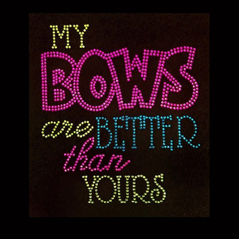 "My Bows are Better (8.5x7.5"") Rhinestone Bling Shirt - Bling By Bates"