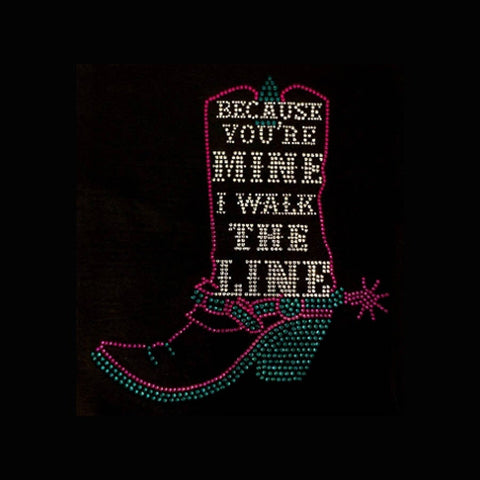 "Because You're Mine I Walk The Line (11x9.75"") Rhinestone Bling Shirt - Bling By Bates"