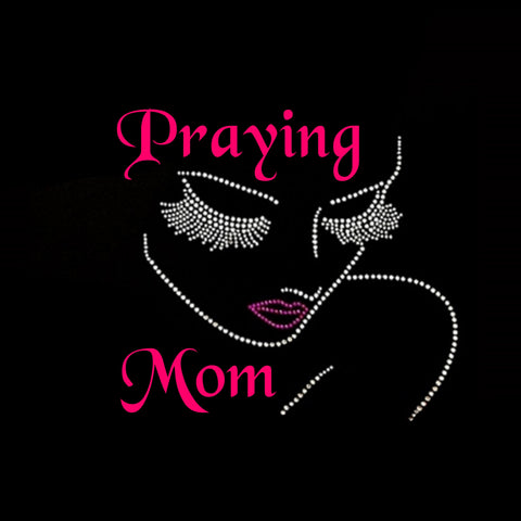 "Praying Mom (9.75x9"") Rhinestone and Glitter Vinyl Bling Shirt - Bling By Bates"