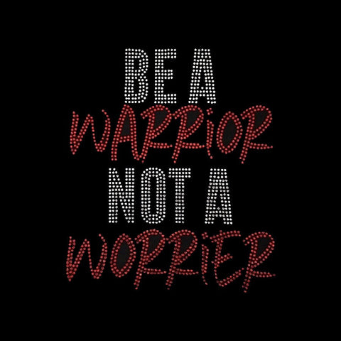 "Be a Warrior Not a Worrier (10x8.5"") Rhinestone Bling Shirt - Bling By Bates"