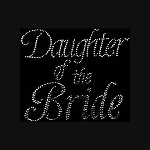"Daughter of the Bride (7.75x9"") Wedding Rhinestone Shirt - Bling By Bates"