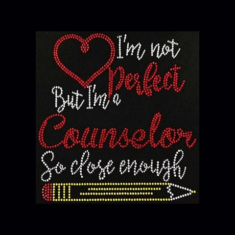 "I'm Not Perfect Counselor (9.75x9"") Rhinestone Shirt - Bling By Bates"