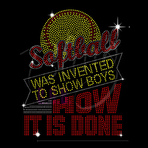 Softball was Invented to Show Boys How It is Done (10.25x8) Rhinestone Bling Shirt - Bling By Bates