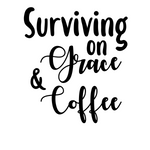 Custom Surviving on Grace and Coffee