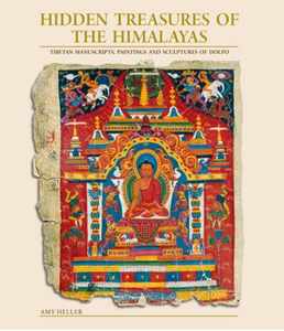 HIDDEN TREASURES OF THE HIMALAYAS: Tibetan Manuscripts, Paintings and Sculptures of Dolpo by Amy Heller