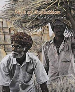 MEN OF RAJASTHAN by Waswo X. Waswo