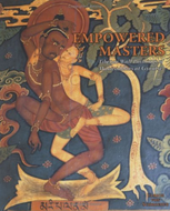 EMPOWERED MASTERS Tibetan Wall Paintings of Mahasiddhas at Gyantse by Ulrich von Schroeder