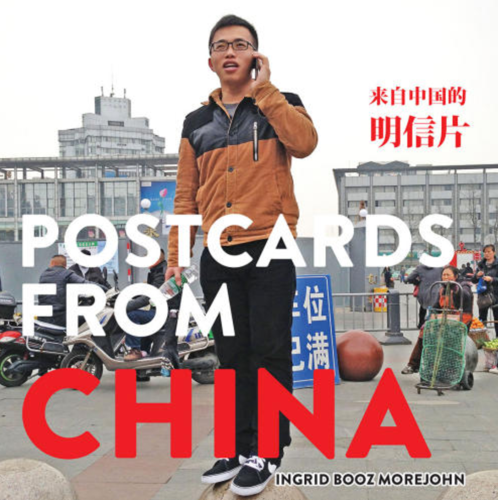 POSTCARDS FROM CHINA by Ingrid Booz Morejohn