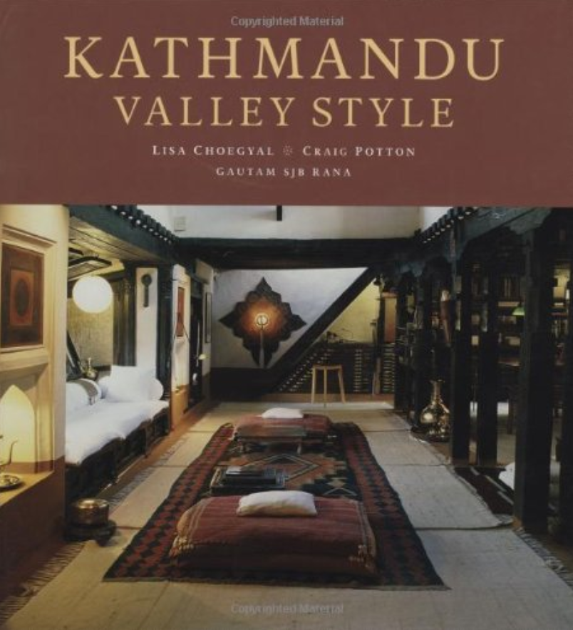 KATHMANDU VALLEY STYLE by Lisa Cheogyal, Gautam S.J.B. Rana, Photographs by Craig Potton
