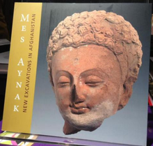 Load image into Gallery viewer, MES AYNAK: New Excavations in Afghanistan by Omara Khan Massoudi