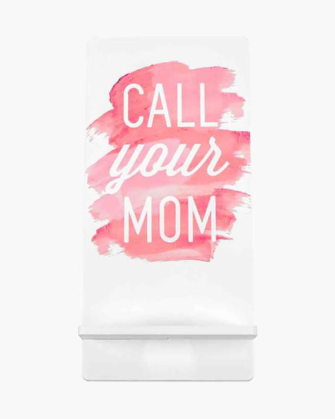 "Malden : ""Call Your Mom"" Phone Stand"
