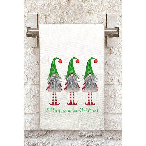 I'll Be Gnome For Christmas Kitchen Towel