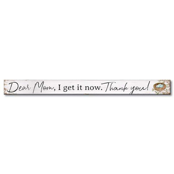 "My Word! : Dear Mom, I Get It Now - Skinnies 1.5""x16"" Sign"