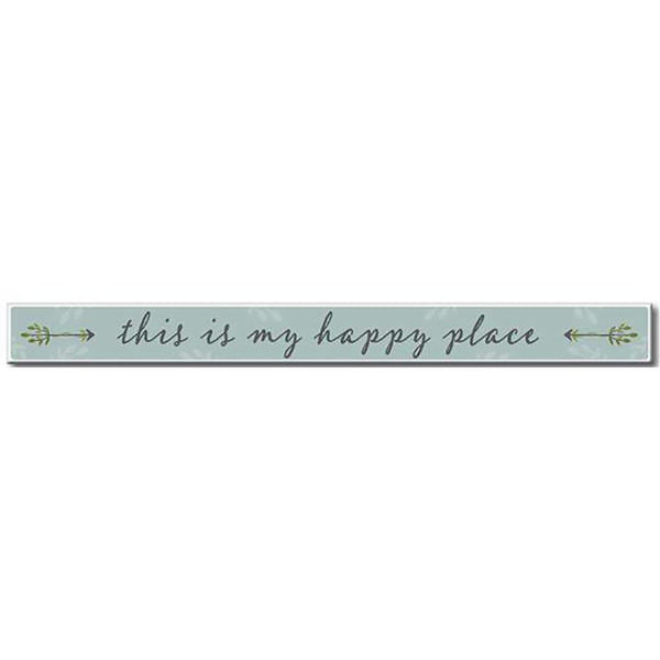 "My Word! : This Is My Happy Place - Skinnies 1.5""x16"" Sign"