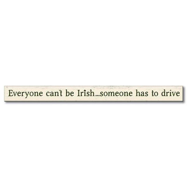 "My Word! : Everyone Can't Be Irish - Skinnies 1.5""x16"" Sign"