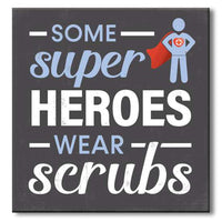"My Word! : Some Super Heroes Wear Scrubs - 6""x6"" Block - Annie's Hallmark & Gretchen's Hallmark, Sister Stores"