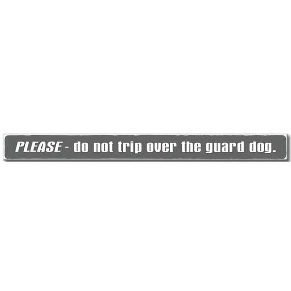 "My Word! : Please Don't Trip Over The Guard Dog - Skinnies 1.5""x16"" Sign"