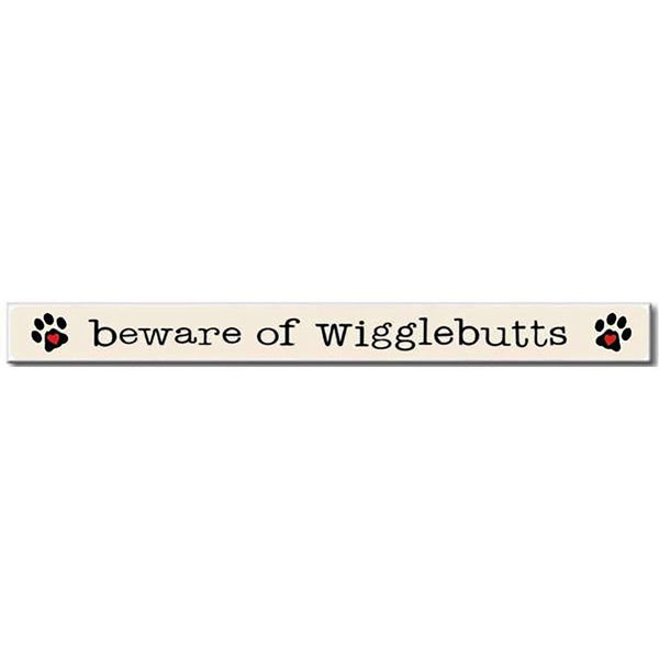 "My Word! : Beware Of WiggleButts - Skinnies 1.5""x16"" Sign"