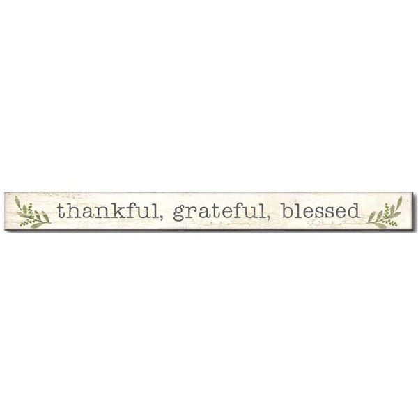 "My Word! : Thankful, Grateful, Blessed - Skinnies 1.5""x16"" Sign"