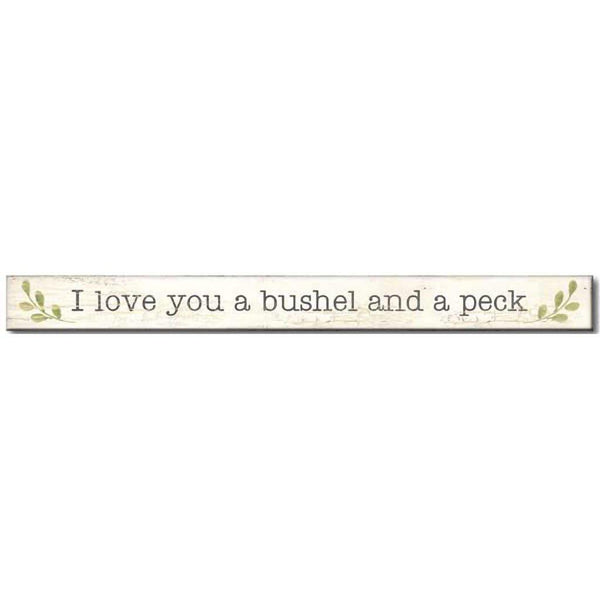 "My Word! : I Love You A Bushel And A Peck - Skinnies 1.5""x16"" Sign"