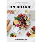 On Boards - Simple & Inspiring Recipes to Share at Every Gathering - Annie's Hallmark & Gretchen's Hallmark, Sister Stores