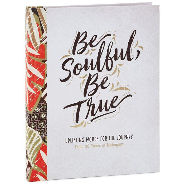 Hallmark : Be Soulful, Be True: From 30 Years of Mahogany Book