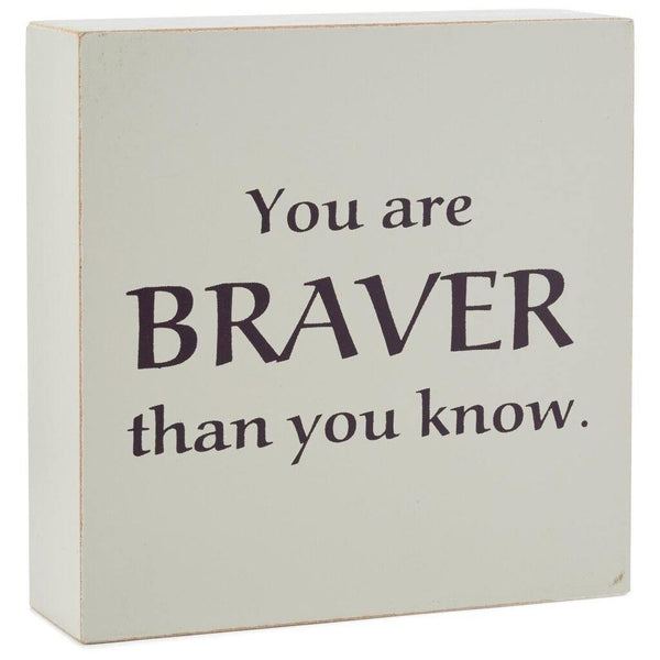 Hallmark : Braver Than You Know Wood Quote Sign, 4x4