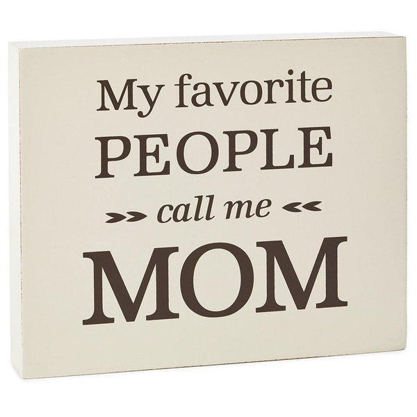 Hallmark : Favorite People Call Me Mom Wood Quote Sign, 8x6 - Annie's Hallmark & Gretchen's Hallmark, Sister Stores