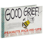 Hallmark : Good Grief! Peanuts® Pick-Me-Ups for When You Need 'Em Most Book