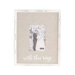 "Mud Pie : ""With This Ring"" Wood & Linen Photo Frame"