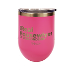 The Real Housewives of Londonderry Stemless Wine Cup in Pink