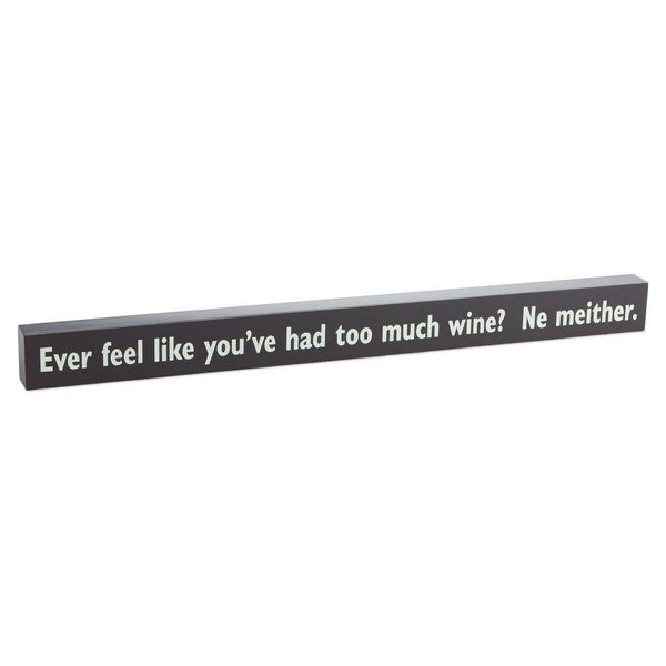 Hallmark : Too Much Wine Wood Quote Sign, 24x2