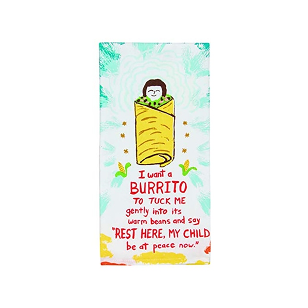 "Blue Q : Dish Towel - ""I Want A Burrito To Tuck Me In Gently"""