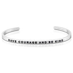 Have Courage and Be Kind Bracelet in Silver
