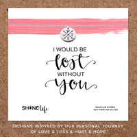 Shine Life : Lost Without You Necklace - Annie's Hallmark & Gretchen's Hallmark, Sister Stores