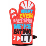 "Blue Q : Oven Mitt - ""Whatever Happens We're Eating It"""
