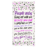 "Blue Q : Dish Towel - ""People Only Hang Out With You Because..."" - Annie's Hallmark & Gretchen's Hallmark, Sister Stores"