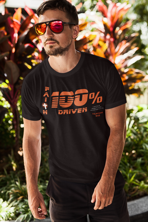 100% FAITH DRIVEN: Adult Unisex Tee