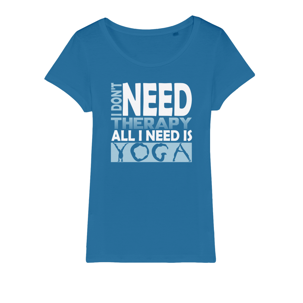 All I Need Is Yoga Organic Jersey Womens T-Shirt - Ink Elements