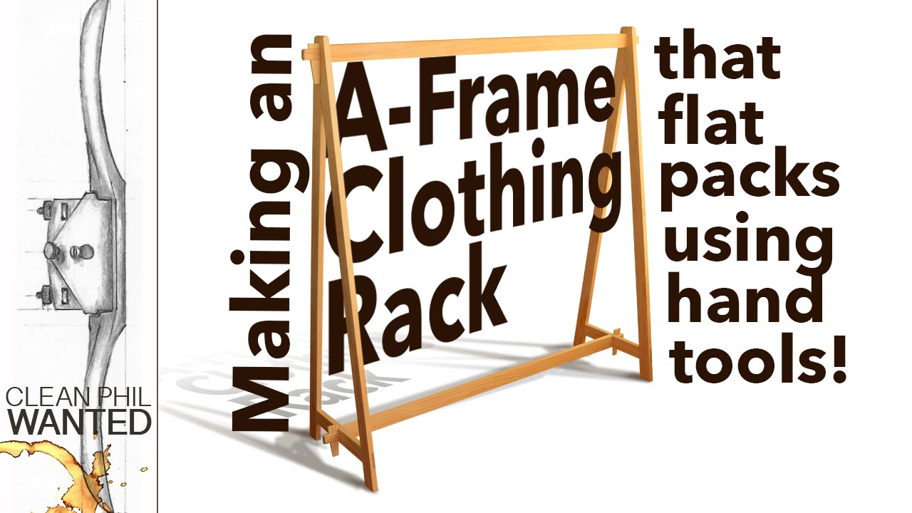 Making an A-Framed Clothing Rack that flat pack